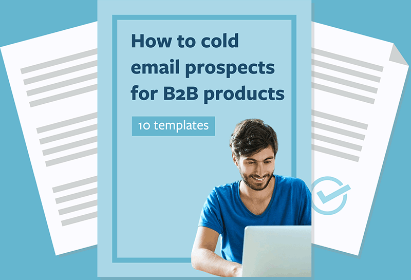 How to Cold Email Prospects (5 Templates for B2B Products)